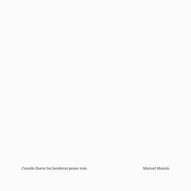 Manuel Manolo - Cuando llueve las banderas pesan más (2017) - ED210730