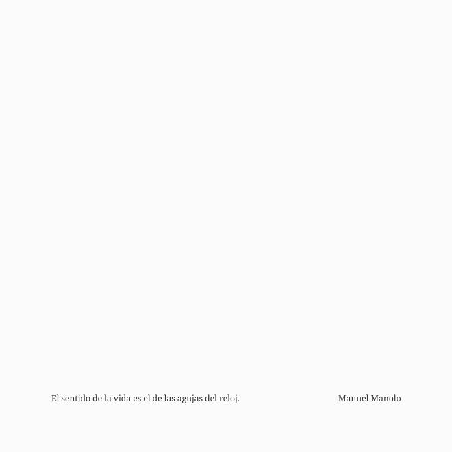 Manuel Manolo - El sentido de la vida es el de las agujas del reloj (2021) - ED210627
