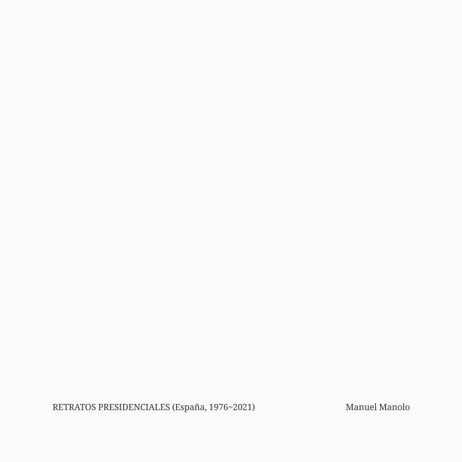 Manuel Manolo - Retratos Presidenciales (España, 1976-2021) - (2021) - ED210909