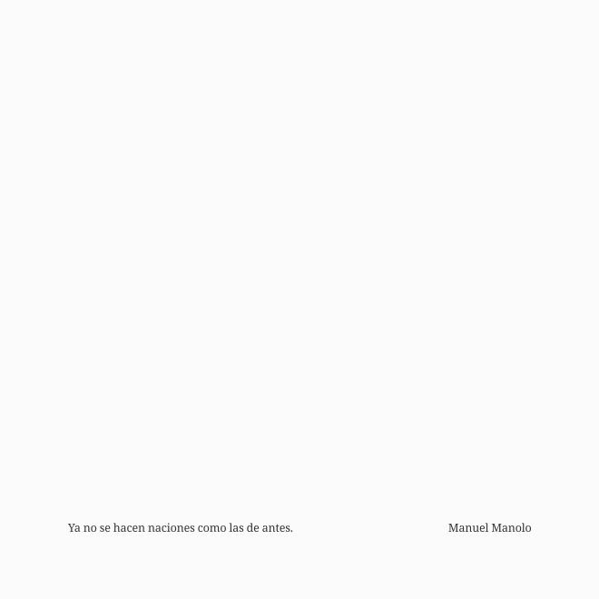 Manuel Manolo - Ya no se hacen naciones como las de antes (2019) - ED210606